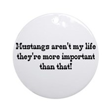 Mustangs are my Life Ornament (Round)
