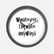 Cool Whatever late Wall Clock