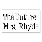 The Future Mrs. Rhyde Rectangle Sticker