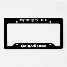 Daughter - Comedienne - LPF License Plate Holder