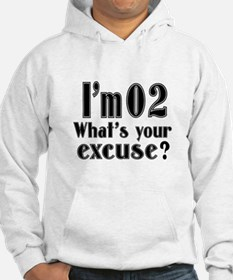 I'm 02 What is your excuse? Jumper Hoody
