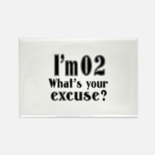I'm 02 What is your excuse? Rectangle Magnet