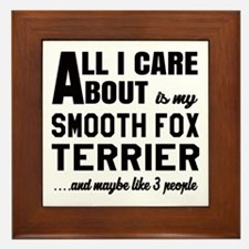 All I care about is my Smooth Fox Terr Framed Tile