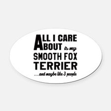 All I care about is my Smooth Fox Oval Car Magnet