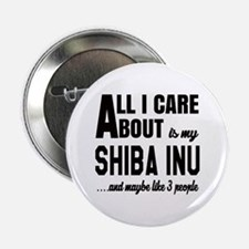 """All I care about is my Shi 2.25"""" Button (100 pack)"""
