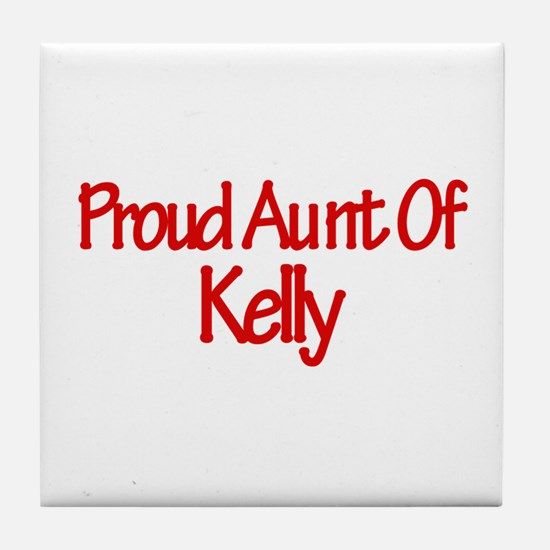 Proud Aunt of Kelly Tile Coaster