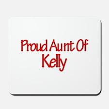 Proud Aunt of Kelly Mousepad