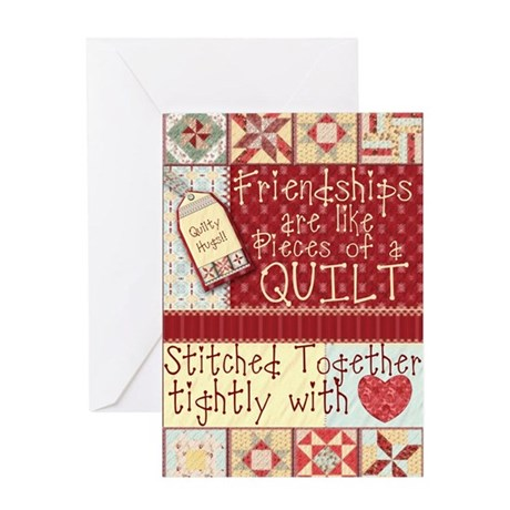 Friendships Are Like Quilts Greeting Card