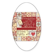 Friendships Are Like Quilts Oval Stickers