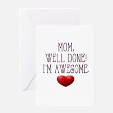 Mom, Well Done! I'm Awesome. Greeting Cards