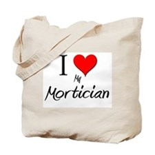 I Love My Mortician Tote Bag