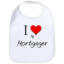 I Love My Mortgager Bib