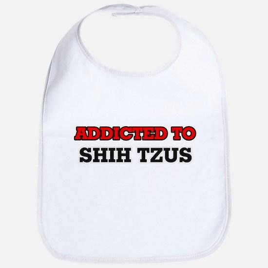 Addicted to Shih Tzus Bib