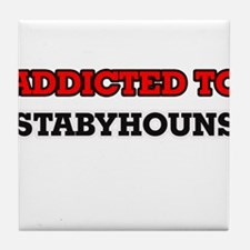 Addicted to Stabyhouns Tile Coaster