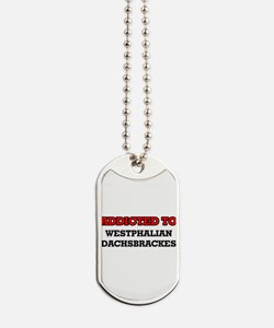 Addicted to Westphalian Dachsbrackes Dog Tags