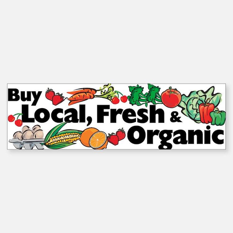 Buy Local Fresh & Organic Bumper Bumper Bumper Sticker