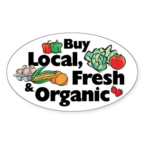 Buy Local Fresh & Organic Oval Decal by greengardengear