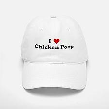 I Love Chicken Poop Baseball Baseball Cap