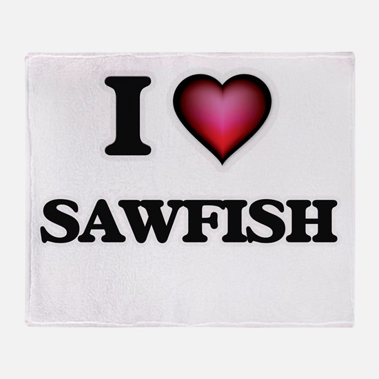 I Love Sawfish Throw Blanket