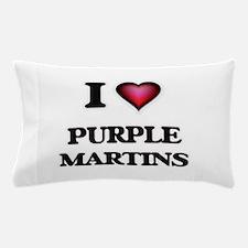 I Love Purple Martins Pillow Case