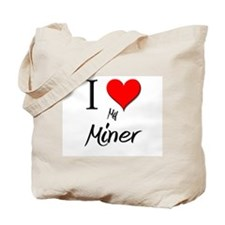 I Love My Miner Tote Bag