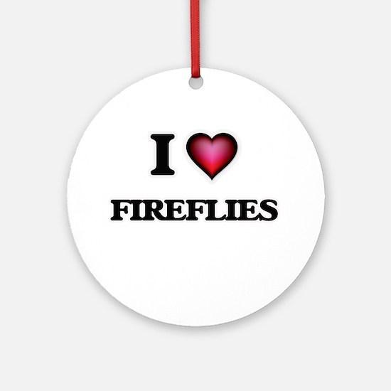 I Love Fireflies Round Ornament