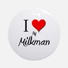 I Love My Milkman Ornament (Round)