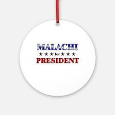 MALACHI for president Ornament (Round)