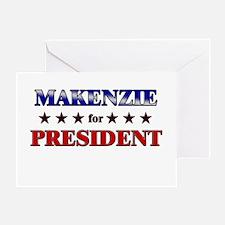 MAKENZIE for president Greeting Card
