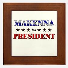 MAKENNA for president Framed Tile