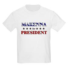 MAKENNA for president T-Shirt