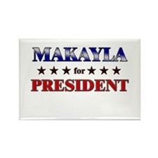 MAKAYLA for president Rectangle Magnet