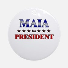 MAIA for president Ornament (Round)