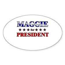 MAGGIE for president Oval Decal