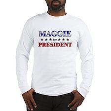 MAGGIE for president Long Sleeve T-Shirt