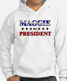 MAGGIE for president Hoodie