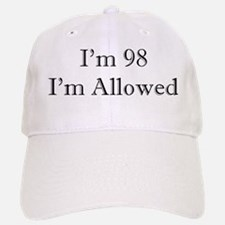 98 I'm Allowed 2 Baseball Baseball Baseball Cap