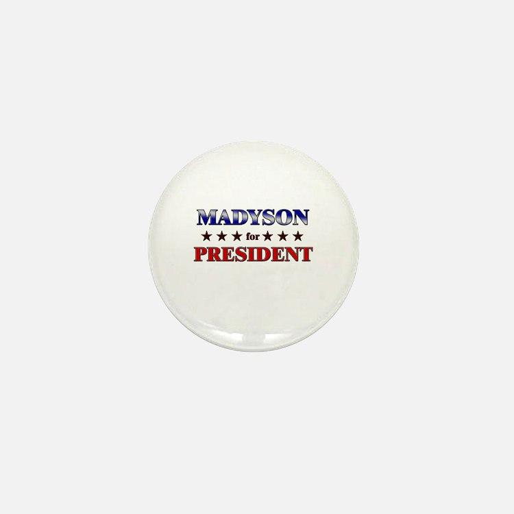 MADYSON for president Mini Button