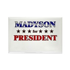 MADYSON for president Rectangle Magnet