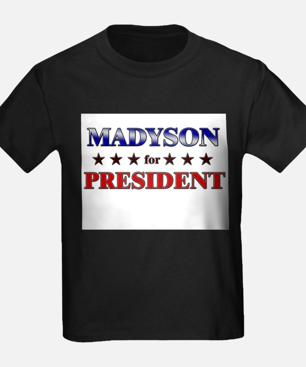 MADYSON for president T