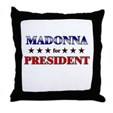 MADONNA for president Throw Pillow