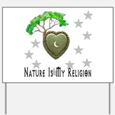 Nature Is My Religion Yard Sign
