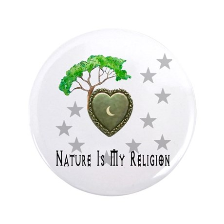 """Nature Is My Religion 3.5"""" Button"""