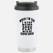 Play With Colorpoint Sh Travel Mug