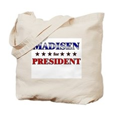 MADISEN for president Tote Bag