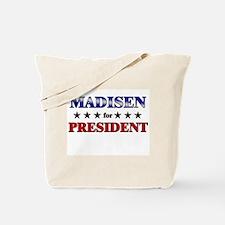 MADISEN for president Tote Bag