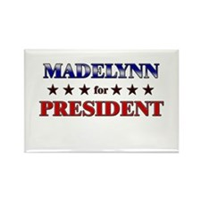 MADELYNN for president Rectangle Magnet