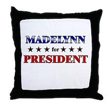 MADELYNN for president Throw Pillow