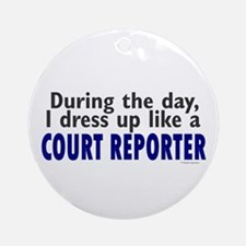 Dress Up Like A Court Reporter Ornament (Round)