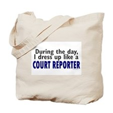 Dress Up Like A Court Reporter Tote Bag